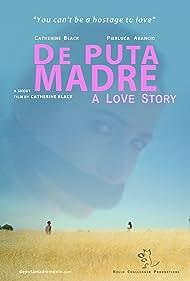 De Puta Madre: A Love Story (2014)