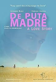 De Puta Madre: A Love Story Poster
