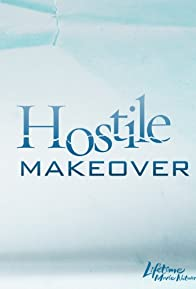Primary photo for Hostile Makeover