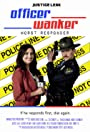 Officer Wanker: Worst Responder