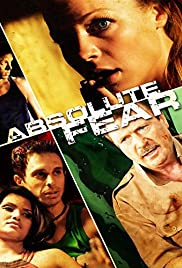 Absolute Fear (2012) Poster - Movie Forum, Cast, Reviews