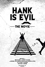 Hank Is Evil: The Movie Poster
