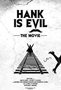 Primary photo for Hank Is Evil: The Movie