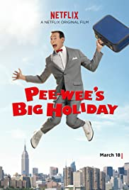 Pee-wee's Big Holiday (2016) Poster - Movie Forum, Cast, Reviews
