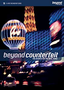 Beyond Counterfeit the Search for the Real Thing