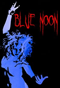 Primary photo for Blue Noon