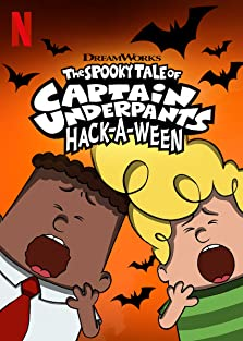 The Spooky Tale of Captain Underpants Hack-a-Ween (2019 TV Special)