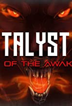 Catalyst I: Flight of the Awakened