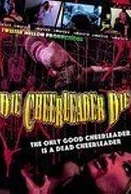 Die Cheerleader Die (2008)