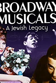 Primary photo for Broadway Musicals: A Jewish Legacy