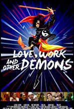 Love, Work & Other Demons