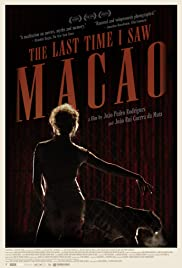 The Last Time I Saw Macao (2012)
