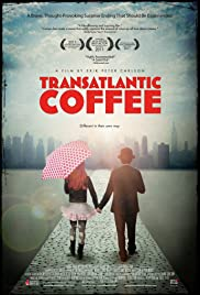 Transatlantic Coffee (2012) Poster - Movie Forum, Cast, Reviews