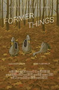 Watch free hd quality movies Former Things by [1280x544]