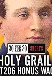 30 For 30 Shorts Holy Grail The T206 Honus Wagner Tv Episode 2013