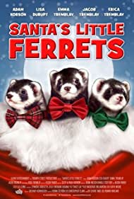 Krusty The Ferret, Booger The Ferret, and Snot The Ferret in Santa's Little Ferrets (2014)