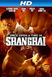 Once Upon a Time in Shanghai (2014) E zhan 1080p