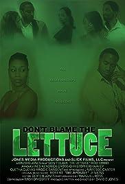 Don't Blame the Lettuce Poster