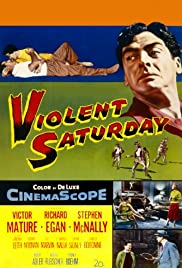 Violent Saturday (1955) Poster - Movie Forum, Cast, Reviews