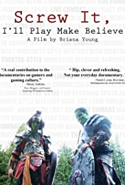 Screw It, I'll Play Make Believe Poster