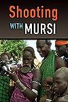 Shooting with Mursi (2009)