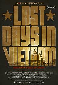Last Days in Vietnam (2014) Poster - Movie Forum, Cast, Reviews