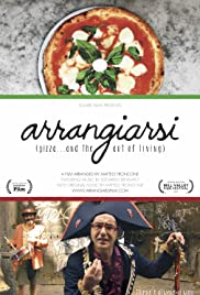 Arrangiarsi: Pizza... & the Art of Living Poster