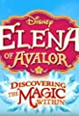 Elena of Avalor: Discovering the Magic Within