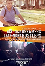 Day-Time Dreamers, Late-Night Hustlers
