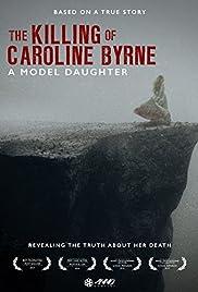 A Model Daughter: The Killing of Caroline Byrne (2009) 720p