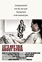Let's Not Talk About Syria