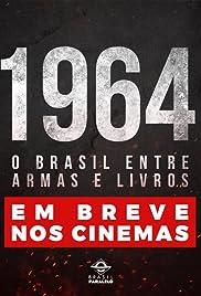 1964: O Brasil entre armas e livros Poster