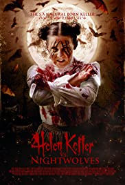 Helen Keller vs. Nightwolves (2015) Poster - Movie Forum, Cast, Reviews