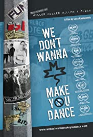 We Don't Wanna Make You Dance Poster