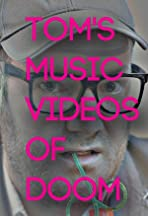 Tom's Music Videos of Doom