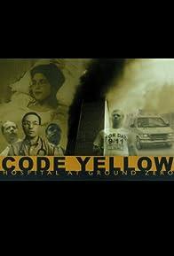 Primary photo for Code Yellow: Hospital at Ground Zero