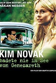 Kim Novak badade aldrig i Genesarets sjö (2005) Poster - Movie Forum, Cast, Reviews