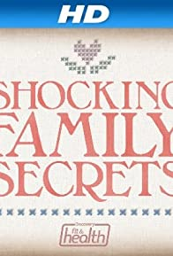 Primary photo for Shocking Family Secrets