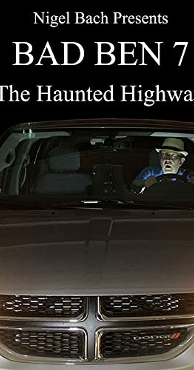Bad Ben 7: The Haunted Highway (2019)