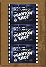 The Phantom Shot