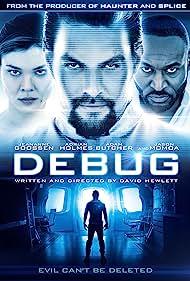 Adrian Holmes, Jason Momoa, and Jeananne Goossen in Debug (2014)