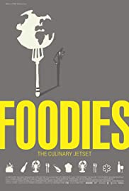 Foodies: The Culinary Jet Set Poster