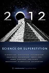 2012: Science or Superstition (2009)