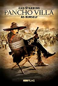 And Starring Pancho Villa as Himself (2003) Poster - Movie Forum, Cast, Reviews
