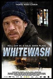 Whitewash(2013) Poster - Movie Forum, Cast, Reviews