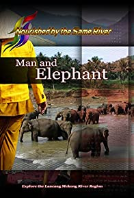 Primary photo for Nourished by the Same River - Man and Elephant