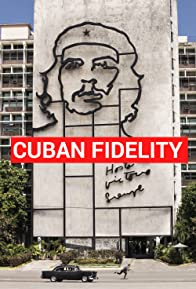 Primary photo for Cuban Fidelity