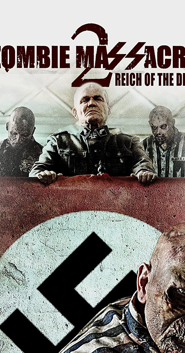 Zombie Massacre 2 Reich Of The Dead 2015 Imdb