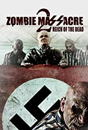 Zombie Massacre 2: Reich of the Dead (2015) 1080p