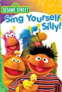 Sesame Street: Sing Yourself Silly! (1990) Poster
